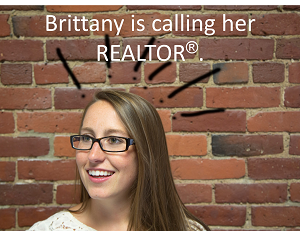 Brittany is calling her realtor